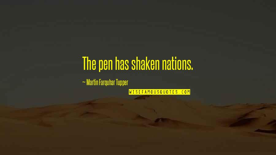 Tupper's Quotes By Martin Farquhar Tupper: The pen has shaken nations.