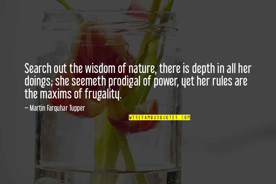Tupper's Quotes By Martin Farquhar Tupper: Search out the wisdom of nature, there is