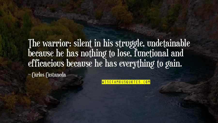 Turkey Country Quotes By Carlos Castaneda: The warrior: silent in his struggle, undetainable because