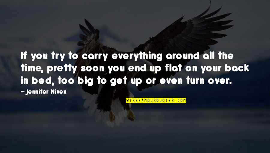 Turn Of The Screw Ambiguity Quotes By Jennifer Niven: If you try to carry everything around all