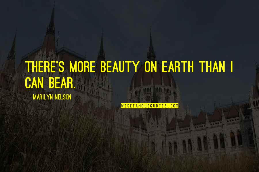 Turn Of The Screw Ambiguity Quotes By Marilyn Nelson: There's more beauty on Earth than I can