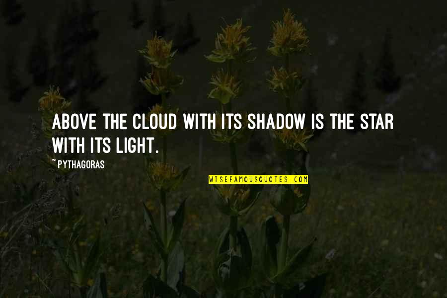 Turn Of The Screw Ambiguity Quotes By Pythagoras: Above the cloud with its shadow is the