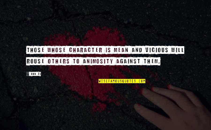 Turn Of The Screw Ambiguity Quotes By Xun Zi: Those whose character is mean and vicious will