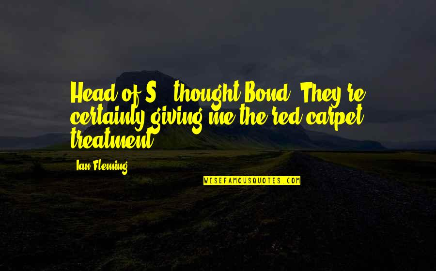 Turn Phone Off Quotes By Ian Fleming: Head of S., thought Bond. They're certainly giving