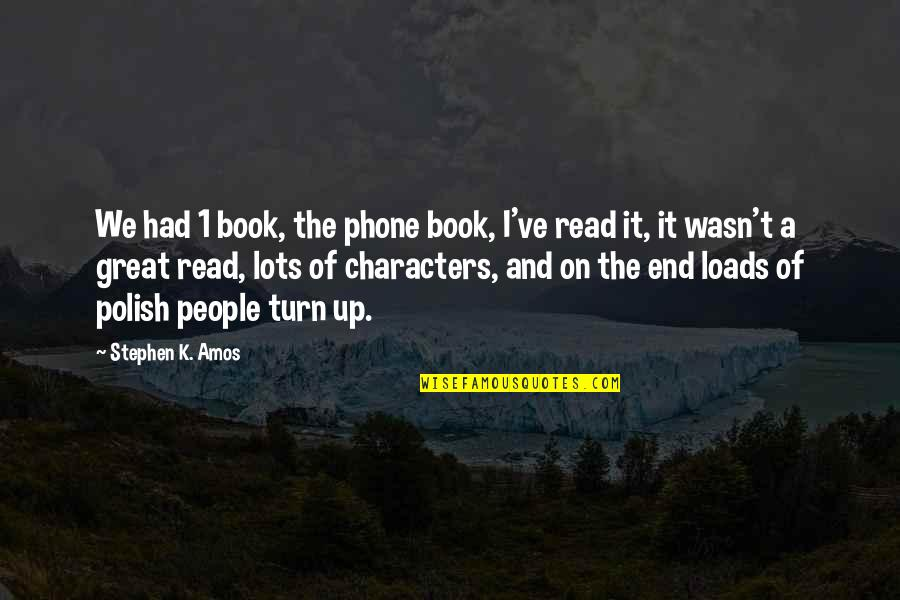 Turn Phone Off Quotes By Stephen K. Amos: We had 1 book, the phone book, I've