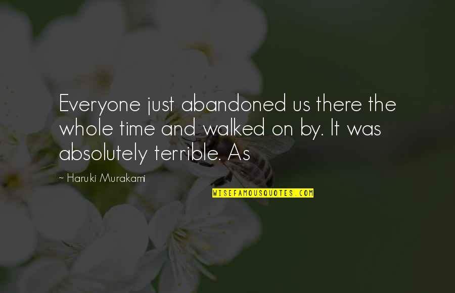 Turning 63 Quotes By Haruki Murakami: Everyone just abandoned us there the whole time
