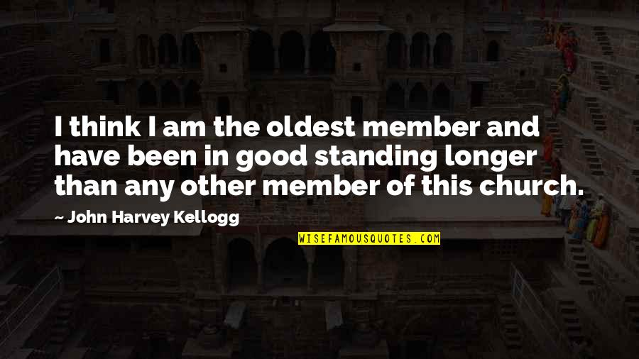 Turning 63 Quotes By John Harvey Kellogg: I think I am the oldest member and