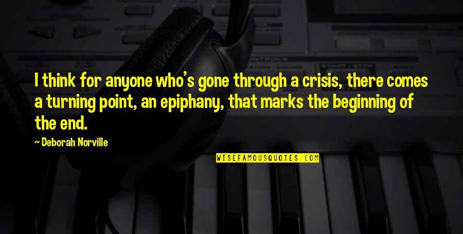 Turning Point Quotes By Deborah Norville: I think for anyone who's gone through a