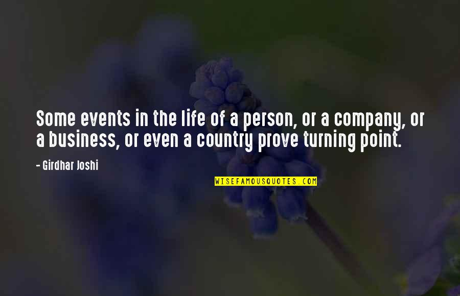 Turning Point Quotes By Girdhar Joshi: Some events in the life of a person,