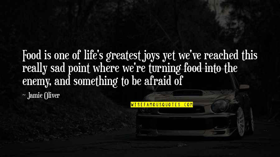 Turning Point Quotes By Jamie Oliver: Food is one of life's greatest joys yet