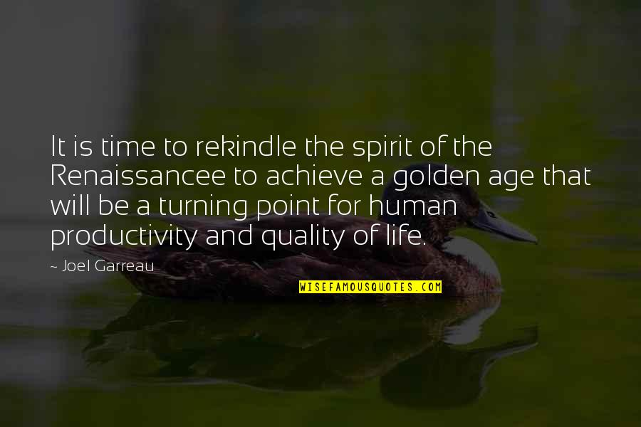 Turning Point Quotes By Joel Garreau: It is time to rekindle the spirit of
