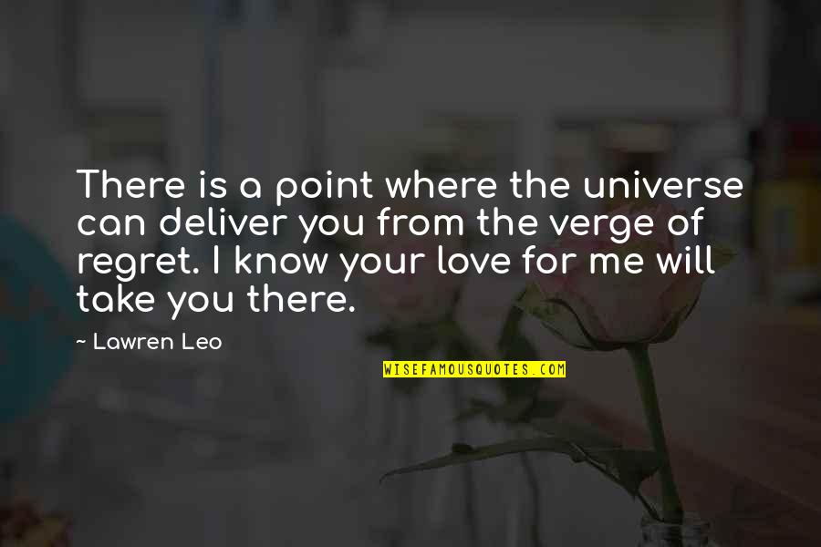 Turning Point Quotes By Lawren Leo: There is a point where the universe can