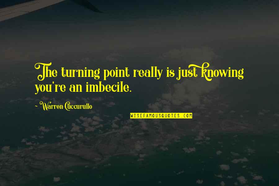 Turning Point Quotes By Warren Cuccurullo: The turning point really is just knowing you're