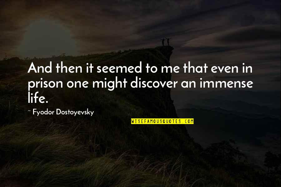 Turning Points In History Quotes By Fyodor Dostoyevsky: And then it seemed to me that even