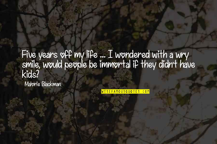 Turning Points In History Quotes By Malorie Blackman: Five years off my life ... I wondered