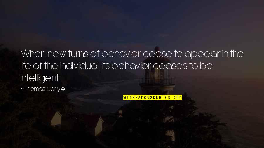Turns In Life Quotes By Thomas Carlyle: When new turns of behavior cease to appear