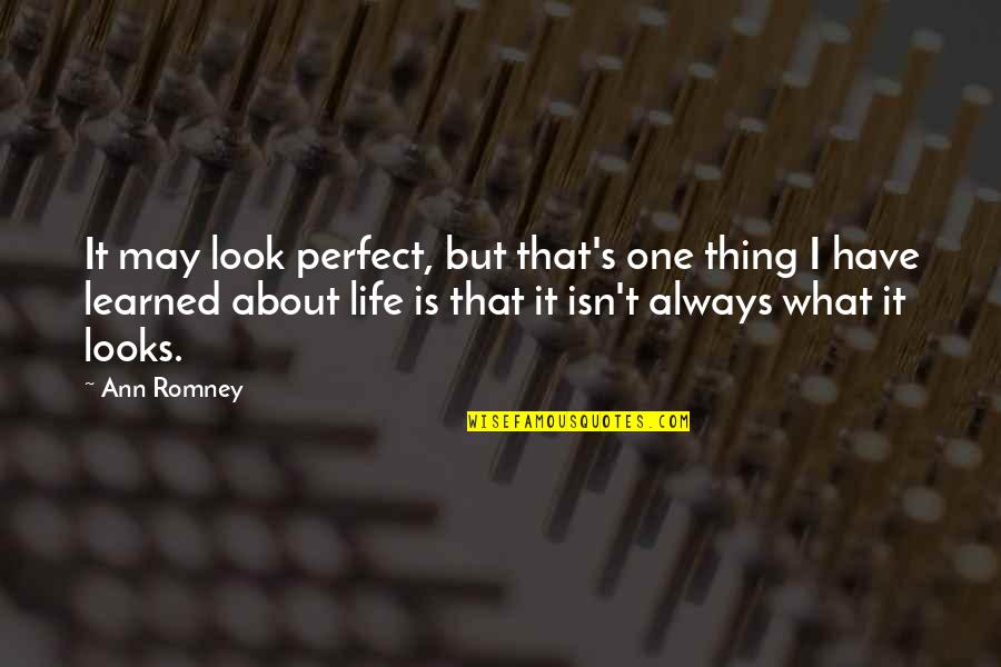 Turquoise Jeep Quotes By Ann Romney: It may look perfect, but that's one thing