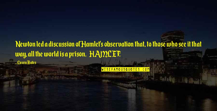 Turtle Doves Quotes By Laura Bates: Newton led a discussion of Hamlet's observation that,