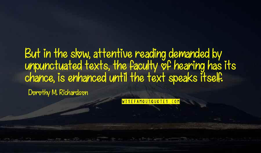 Turtle Valentine Quotes By Dorothy M. Richardson: But in the slow, attentive reading demanded by