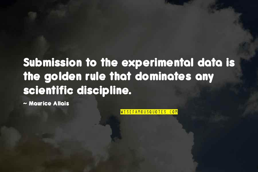 Turtle Valentine Quotes By Maurice Allais: Submission to the experimental data is the golden