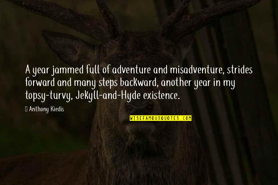 Turvy Quotes By Anthony Kiedis: A year jammed full of adventure and misadventure,