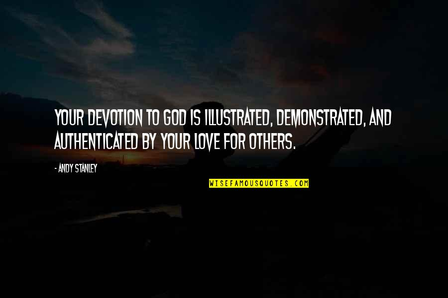 Tvd Quotes By Andy Stanley: Your devotion to God is illustrated, demonstrated, and