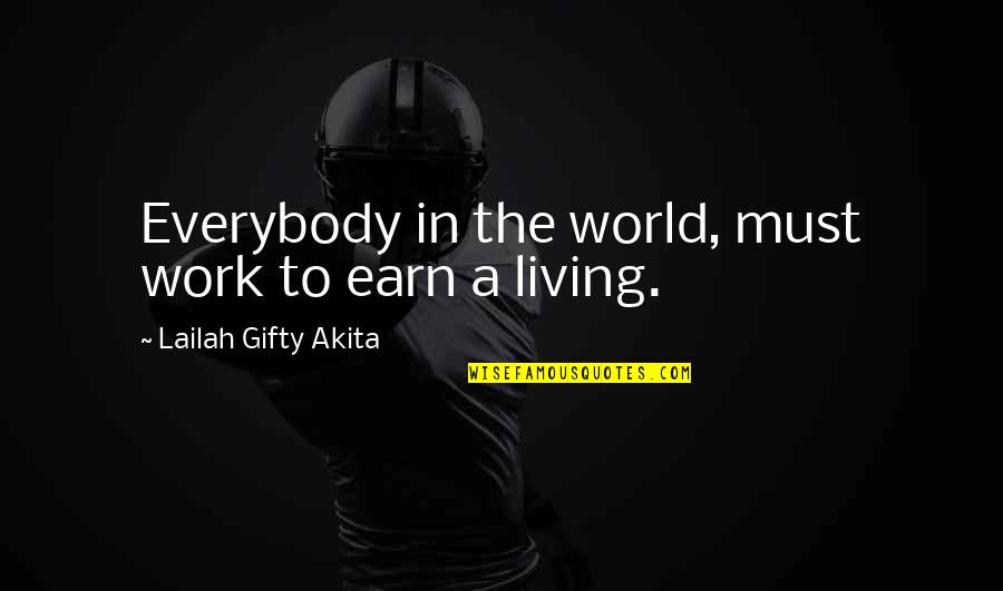 Tvd S3 Quotes By Lailah Gifty Akita: Everybody in the world, must work to earn