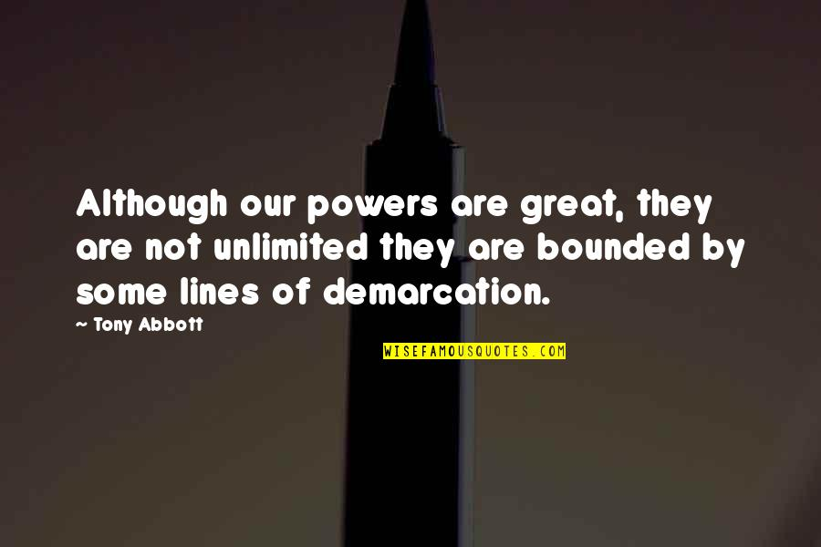 Tvd S3 Quotes By Tony Abbott: Although our powers are great, they are not