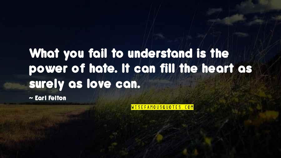 Tvd Silas Funny Quotes By Earl Felton: What you fail to understand is the power