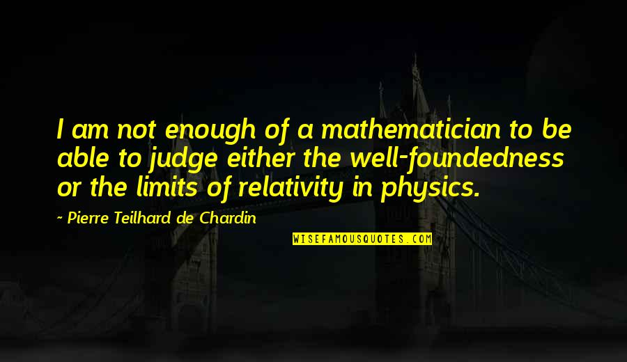 Tvd Silas Funny Quotes By Pierre Teilhard De Chardin: I am not enough of a mathematician to