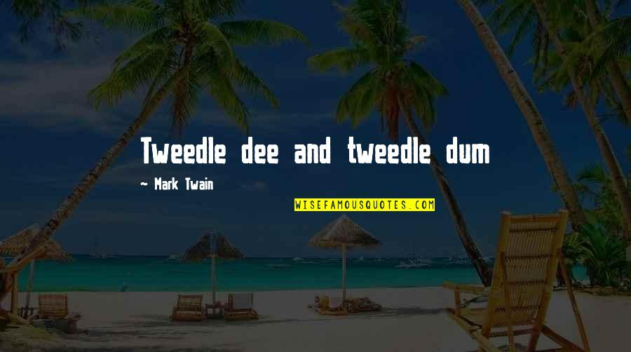 Tweedle Dee Quotes: top 2 famous quotes about Tweedle Dee