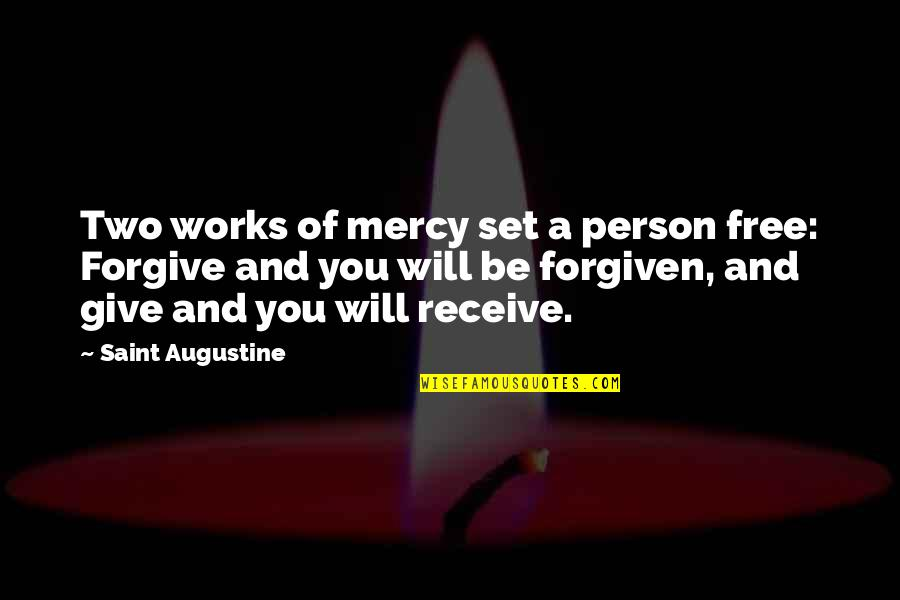 Tweetest Quotes By Saint Augustine: Two works of mercy set a person free: