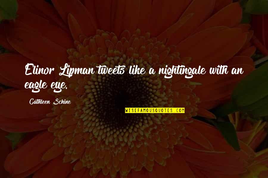 Tweets Quotes By Cathleen Schine: Elinor Lipman tweets like a nightingale with an