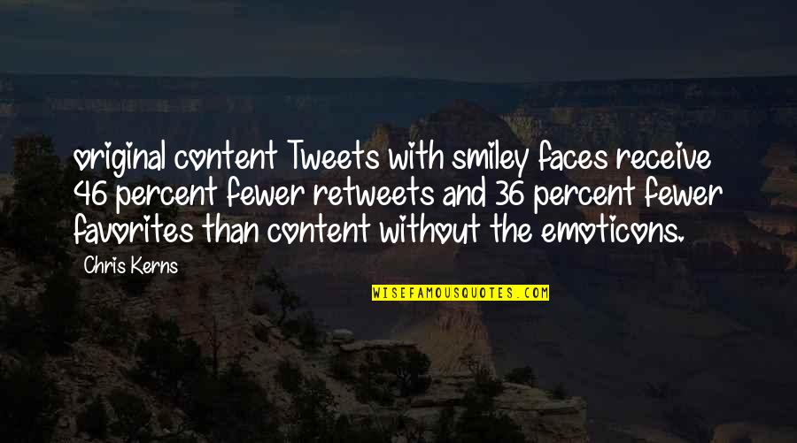 Tweets Quotes By Chris Kerns: original content Tweets with smiley faces receive 46