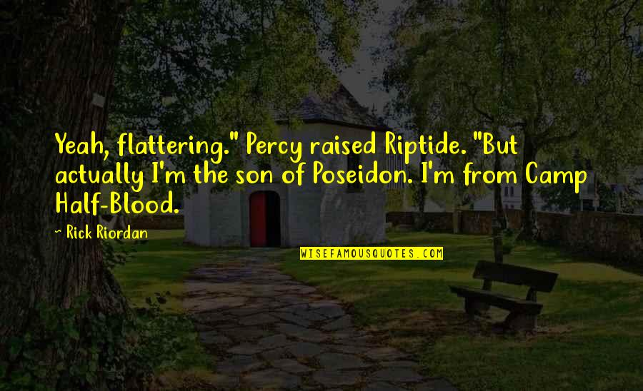 """Twelfth Night Olivia Quotes By Rick Riordan: Yeah, flattering."""" Percy raised Riptide. """"But actually I'm"""