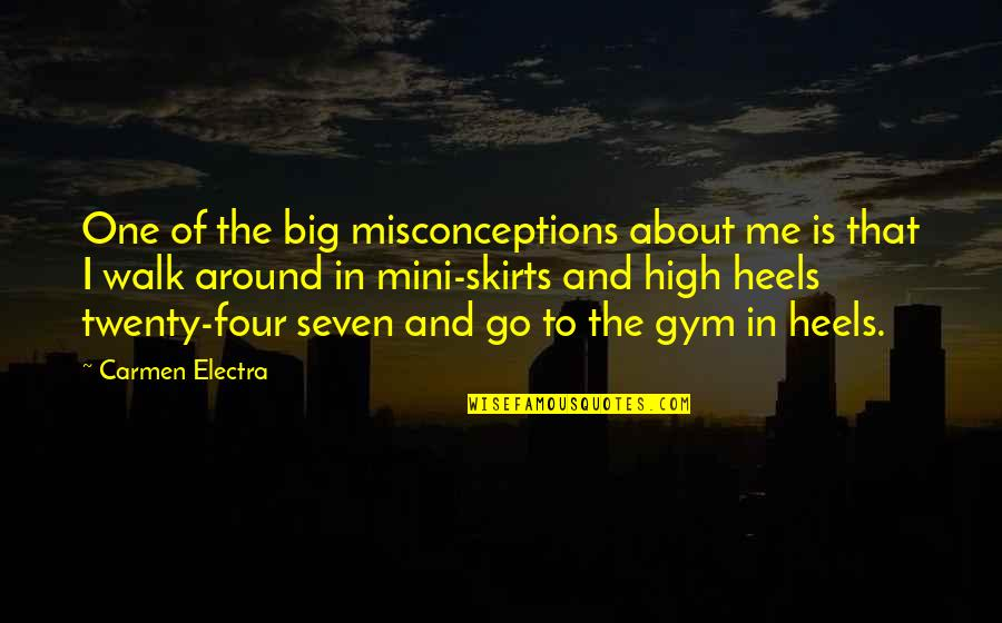 Twenty Four Quotes By Carmen Electra: One of the big misconceptions about me is