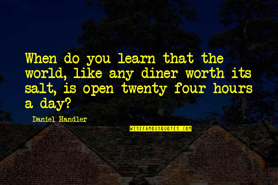 Twenty Four Quotes By Daniel Handler: When do you learn that the world, like