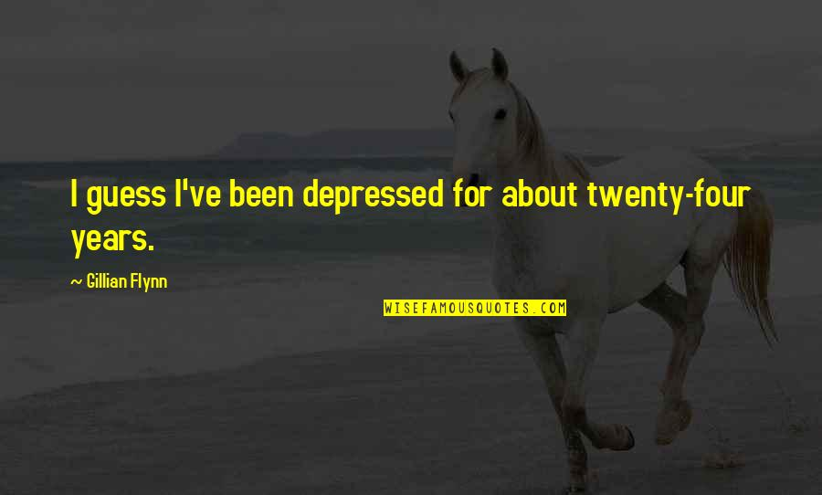 Twenty Four Quotes By Gillian Flynn: I guess I've been depressed for about twenty-four