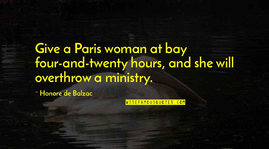Twenty Four Quotes By Honore De Balzac: Give a Paris woman at bay four-and-twenty hours,
