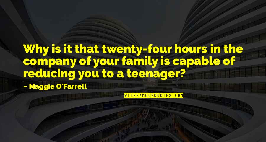 Twenty Four Quotes By Maggie O'Farrell: Why is it that twenty-four hours in the