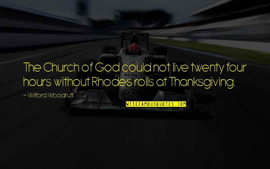 Twenty Four Quotes By Wilford Woodruff: The Church of God could not live twenty