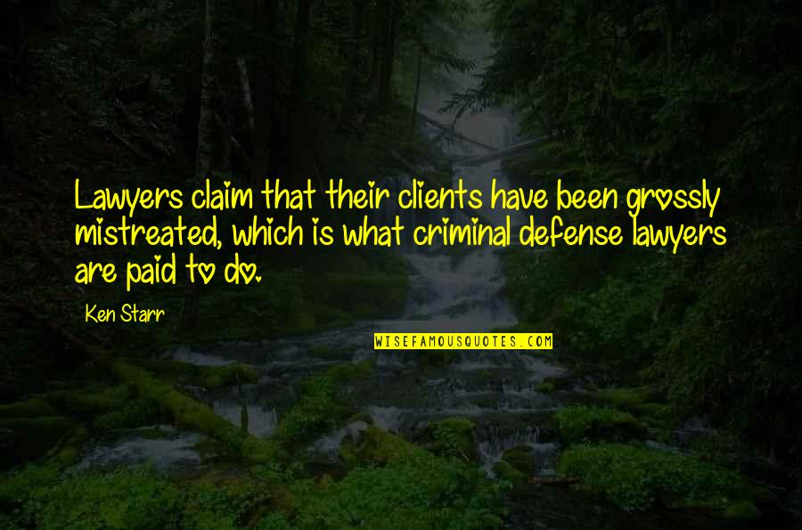 Twilight's Last Gleaming Quotes By Ken Starr: Lawyers claim that their clients have been grossly