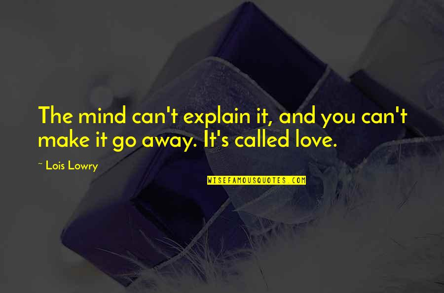Twin Sons Quotes By Lois Lowry: The mind can't explain it, and you can't