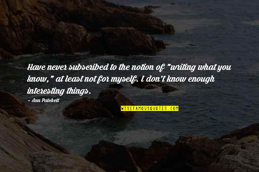 """Twins Brother Birthday Quotes By Ann Patchett: Have never subscribed to the notion of """"writing"""