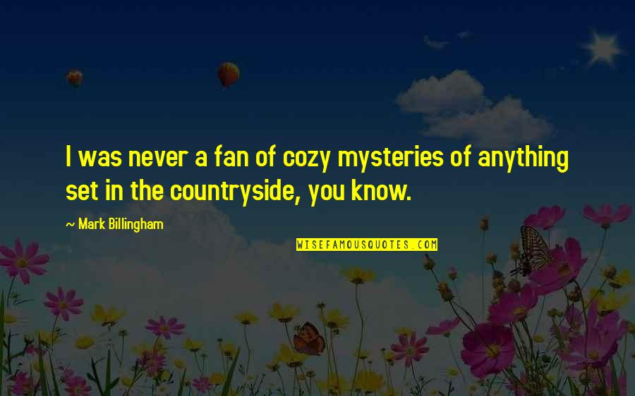 Twins Brother Birthday Quotes By Mark Billingham: I was never a fan of cozy mysteries