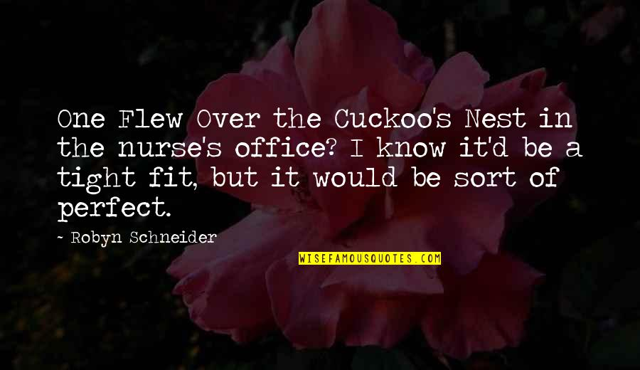 Twisted Sense Of Humor Quotes By Robyn Schneider: One Flew Over the Cuckoo's Nest in the