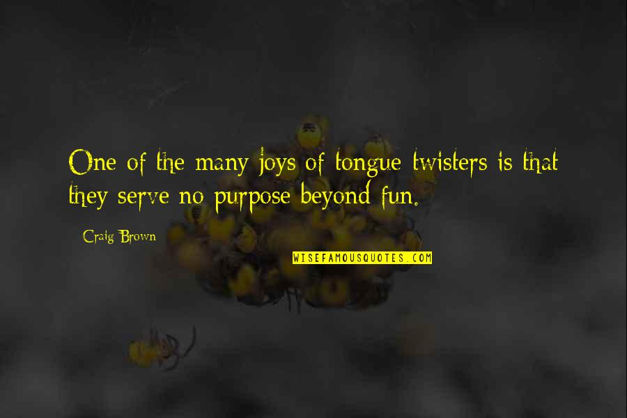Twisters Quotes By Craig Brown: One of the many joys of tongue-twisters is