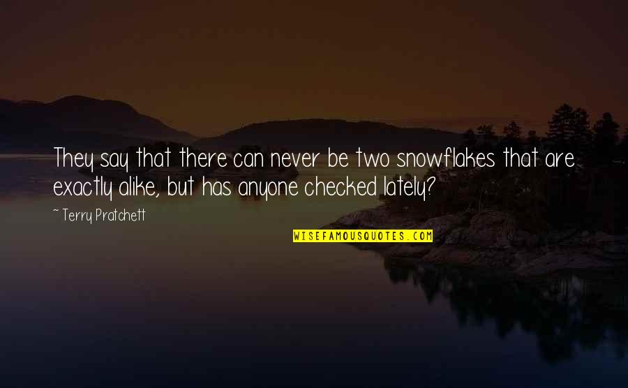Two Alike Quotes By Terry Pratchett: They say that there can never be two