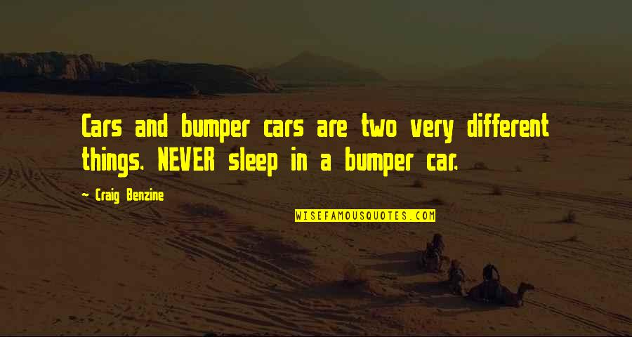 Two Different Things Quotes By Craig Benzine: Cars and bumper cars are two very different