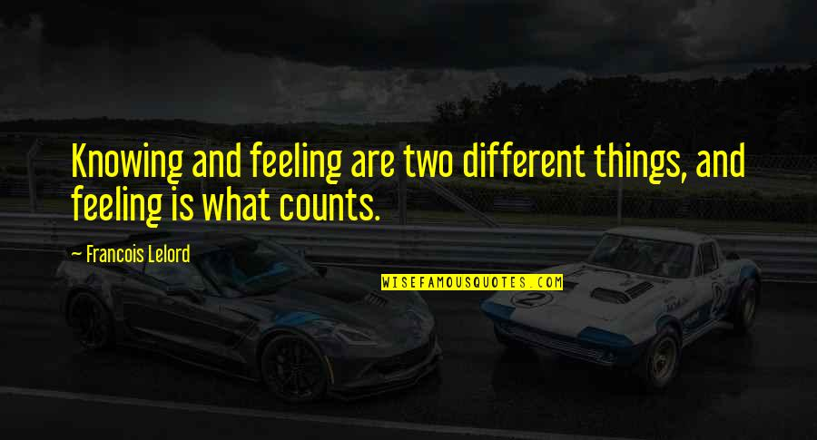 Two Different Things Quotes By Francois Lelord: Knowing and feeling are two different things, and